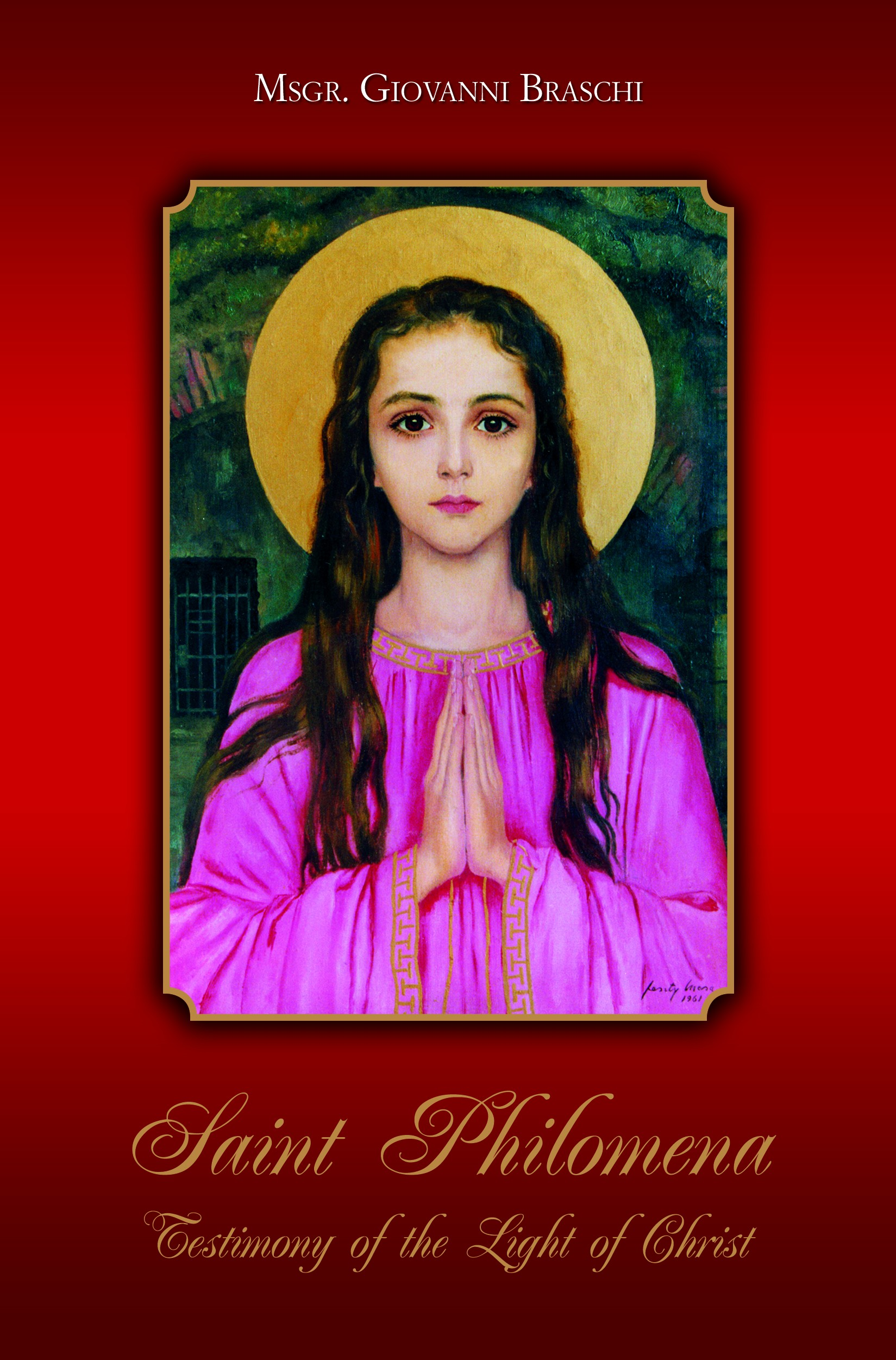 St. Philomena Book,  by Monsignor Giovanni Braschi (SOLD OUT)